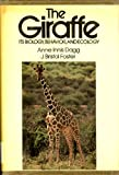 The Giraffe: Its Biology, Behaviour and Ecology