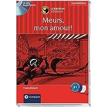 Meurs, mon amour! / Stirb, mon amour! Compact Lernkrimi Hörbuch. Französisch Niveau B1