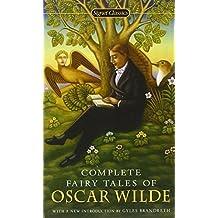 Complete Fairy Tales of Oscar Wilde (Signet Classics) by Oscar Wilde (2008-10-07)