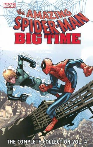 SPIDER-MAN BIG TIME 04 COMPLETE COLLECTION (Spider-Man: Big Time - the Complete Collection)