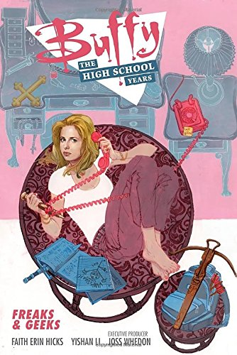 BUFFY THE HIGH SCHOOL YEARS FREAKS & GEEKS