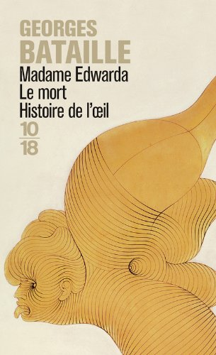 Madame Edwarda - Le mort - Histoire de l'oeil. par Georges BATAILLE