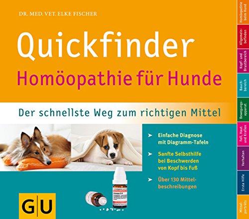 Quickfinder Homöopathie für Hunde: Der schnellste Weg zum richtigen Mittel. Einfache Diagnose mit Diagramm-Tafeln. (Hunde & Katzen)