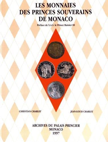Les monnaies des princes souverains de Monaco par From Archives du Palais Princier