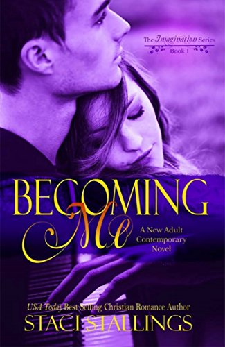 Becoming Me: A New Adult Contemporary Novel (The Imagination Series Book 1) (English Edition) por Staci Stallings