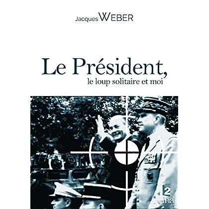 LE PRÉSIDENT, LE LOUP SOLITAIRE ET MOI: Attentat contre Jacques CHIRAC le 14 juillet 2002