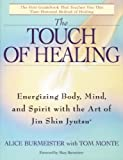 The Touch of Healing: Energizing the Body, Mind, and Spirit With Jin Shin Jyutsu by Alice Burmeister (1997-08-04)
