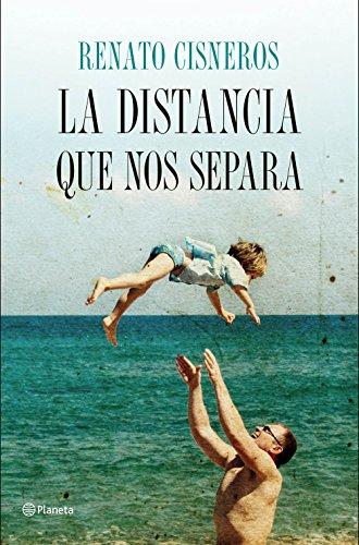 La distancia que nos separa (Edición española) (Volumen independiente nº 1) por Renato Cisneros