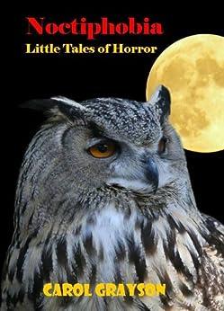 NOCTIPHOBIA: Horror Stories (English Edition) von [Grayson, Carol]