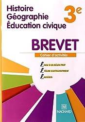 Histoire-Géographie Educations civique Brevet 3e : Cahier d'activités spécial Brevet