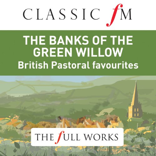 The Banks of the Green Willow:...