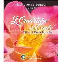 L'ouverture du coeur - Méditation guidée - Livre + CD