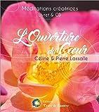 """Afficher """"L'ouverture du coeur - méditation guidée"""""""