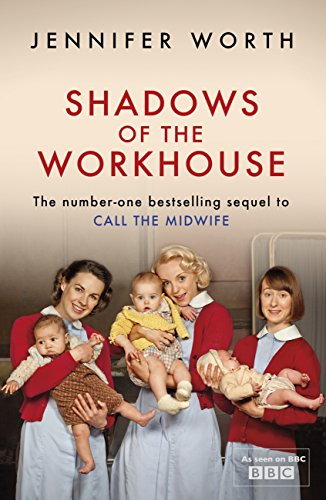 Shadows Of The Workhouse: The Drama Of Life In Postwar London (Call The Midwife Book 2) (English Edition)