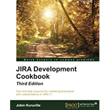 JIRA Development Cookbook - Third Edition