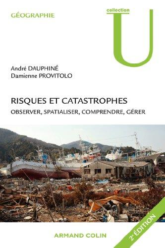 Risques et catastrophes - Observer, spatialiser, comprendre, gérer