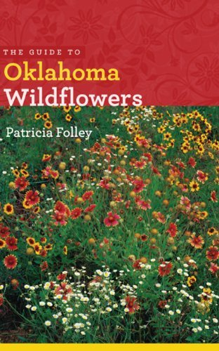 The Guide to Oklahoma Wildflowers (Bur Oak Guide) (English Edition)
