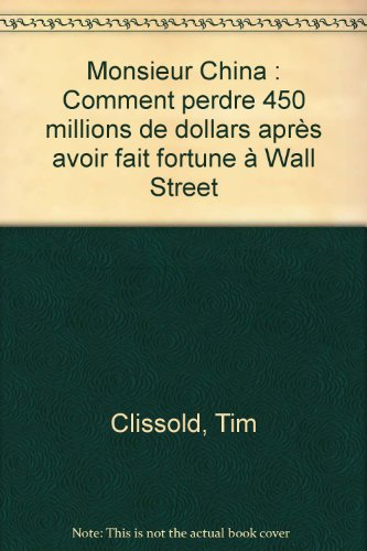 Monsieur China : Comment perdre 450 millions de dollars après avoir fait fortune à Wall Street