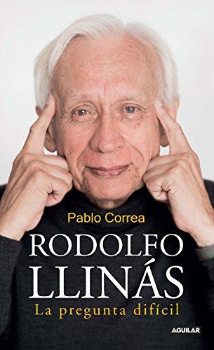 Rodolfo Llinás: La pregunta difícil por Pablo Fabian Correa Torres