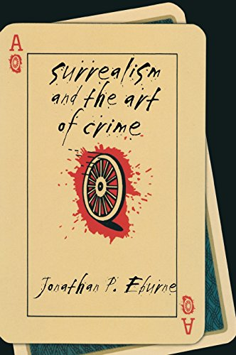 Surrealism and the Art of Crime