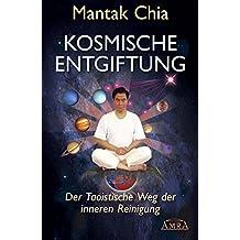 Kosmische Entgiftung. Der taoistische Weg der inneren Reinigung