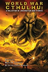 World War Cthulhu: A Collection of Lovecraftian War Stories by Brian M. Sammons (2014-08-14)