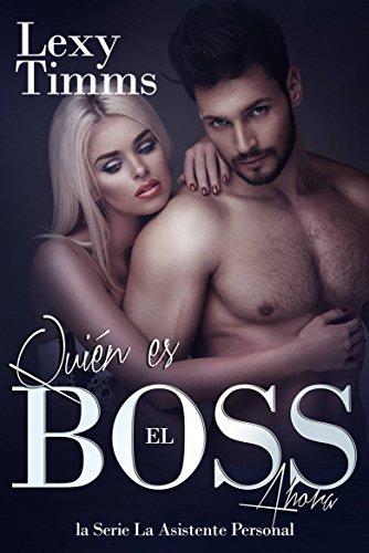 Quién es el Boss ahora: romántica de multimillonarios, tercer ...
