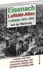 EISENACH – Luftbild-Atlas – 1911-1980: Eisenach aus der Luft. Luftbilder mit der Wartburg