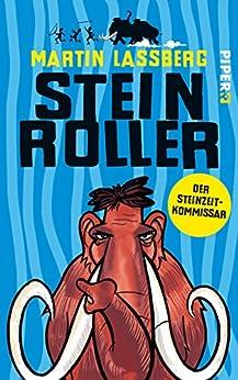 Steinroller: Der Steinzeit-Kommissar (Steinzeit-Krimis 1) von [Lassberg, Martin]