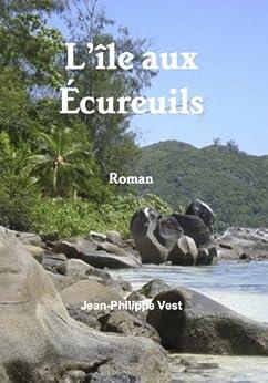 L'île aux Écureuils (French Edition) by [Vest, Jean-Philippe]