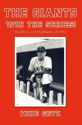 The Giants Win the Series!: Headlines and Highlights of 1954 (English Edition) por Mike Getz