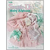 Leisure Arts Snuggle-Up Baby Afghans by LEISURE ARTS
