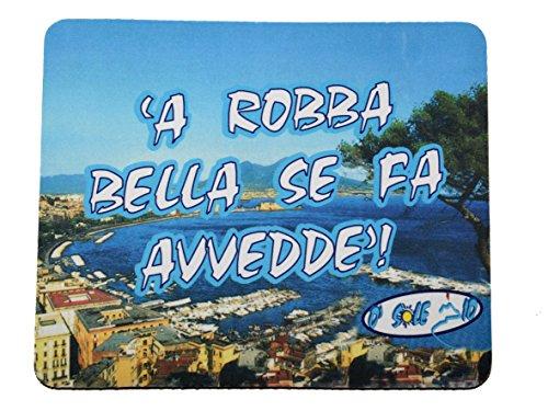 'oder' Sole Mio Maus Pad 'A Robba Bella......