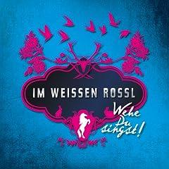 Im Weissen R�ssl - Wehe Du singst (Original Motion Picture Soundtrack)