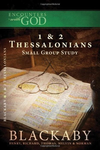 1 and 2 Thessalonians: A Blackaby Bible Study Series (Encounters with God) by Henry Blackaby (2008-09-16)