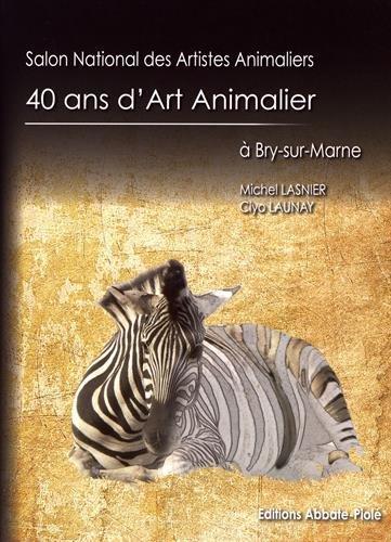 40 ans d'art animalier à Bry-sur-Marne : Salon national des artistes animaliers par