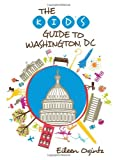 Kid's Guide to Washington, DC (Kid's Guides Series) by Eileen Ogintz (2013-04-12)