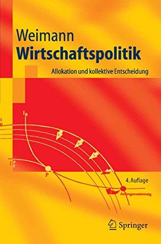 Wirtschaftspolitik: Allokation und kollektive Entscheidung (Springer-Lehrbuch)