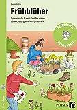 Frühblüher: Spannende Materialien für einen abwechslungsreichen Unterricht (1. bis 4. Klasse) (Bergedorfer Themenhefte)