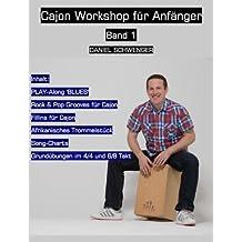 Cajon Workshop fuer Anfaenger, Band 1: Dozent: Daniel Schwenger, Plüderhausen