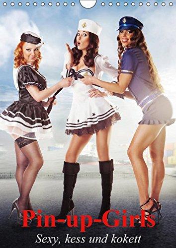 Pin-up-Girls - Sexy, kess und kokett (Wandkalender 2019 DIN A4 hoch): Neckische Pin-up-Girls im Stil der 40er- und 50er Jahre (Monatskalender, 14 Seiten ) (CALVENDO ()