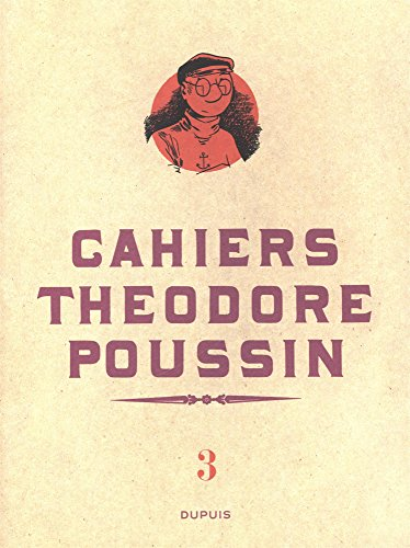 Thodore Poussin - Cahiers - tome 3 - Cahiers Thodore Poussin 3