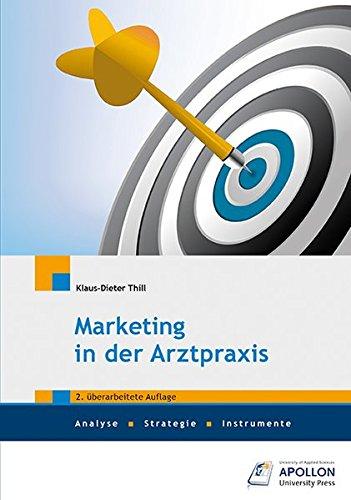 Marketing in der Arztpraxis: Analyse, Strategie, Instrumente