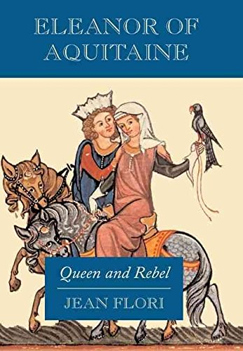 [Eleanor of Aquitaine: Queen and Rebel] (By: Jean Flori) [published: March, 2008]