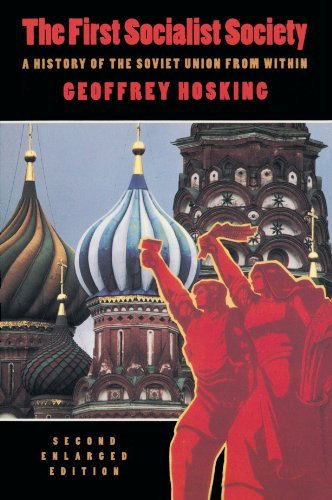 The First Socialist Society: A History of the Soviet Union from Within, Second Enlarged Edition by Geoffrey Hosking (1992-01-01)
