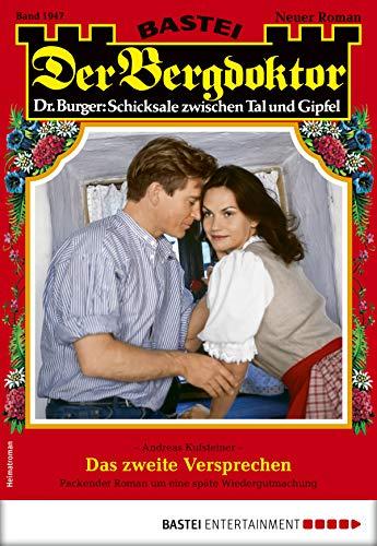 Der Bergdoktor 1947 - Heimatroman: Das zweite Versprechen