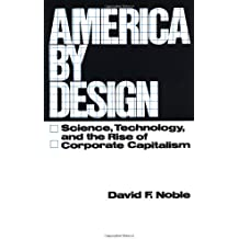 America by Design: Science, Technology and the Rise of Corporate Capitalism (Galaxy Books)