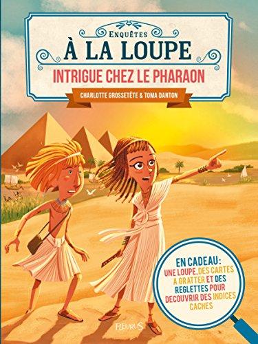 Intrigue chez le Pharaon par Charlotte Grossetête