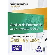Auxiliar de Enfermería (Grupo III Personal Laboral de la Junta de Castilla y León).  Temario específico volumen 2