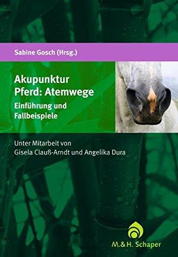Akupunktur Pferd: Atemwege: Einführung und Fallbeispiele